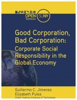 Good Corporation, Bad Corporation Corporate Social Responsibility in the Global Economy by Guillermo C. Jimenez and Elizabeth Pulos is CC BY NC SA 4.0