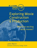 Image for the textbook titled Exploring Movie Construction and Production