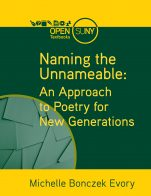 Image for the textbook titled Naming the Unnamable: An Approach to Poetry for New Generations