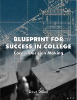 Image for the textbook titled Blueprint for Success in College: Career Decision Making