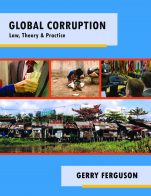 Image for the textbook titled Global Corruption: Law, Theory & Practice
