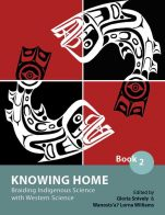 Image for the textbook titled Knowing Home: Braiding Indigenous Science with Western Science, Book 2