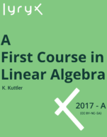 Image for the textbook titled A First Course in Linear Algebra (Lyryx)