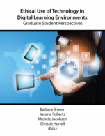 Image for the textbook titled Ethical Use of Technology in Digital Learning Environments: Graduate Student Perspectives