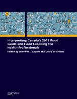 Image for the textbook titled Interpreting Canada's 2019 Food Guide and Food Labelling for Health Professionals
